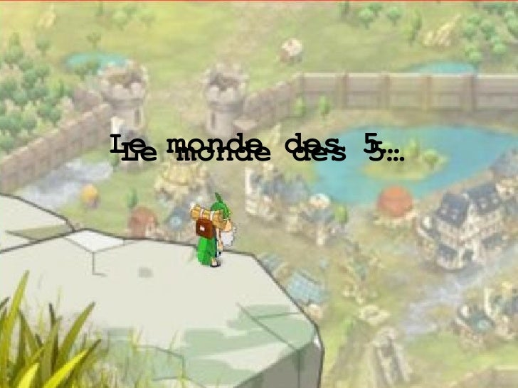 Le monde des 5…  Le monde des 5…