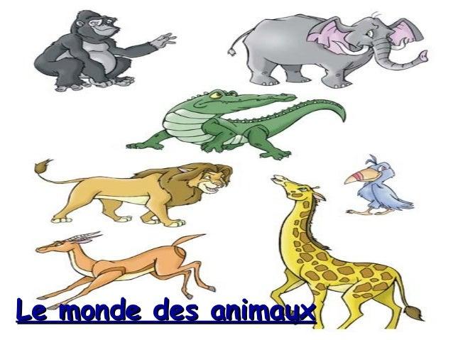 Le monde des animauxLe monde des animaux