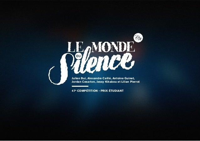 Julien Bui, Alexandre Caillé, Antoine Guinet, Jordan Cesarion, Jessy Kikabou et Lilian Pierrot 47e COMPÉTITION - PRIX ÉTUD...