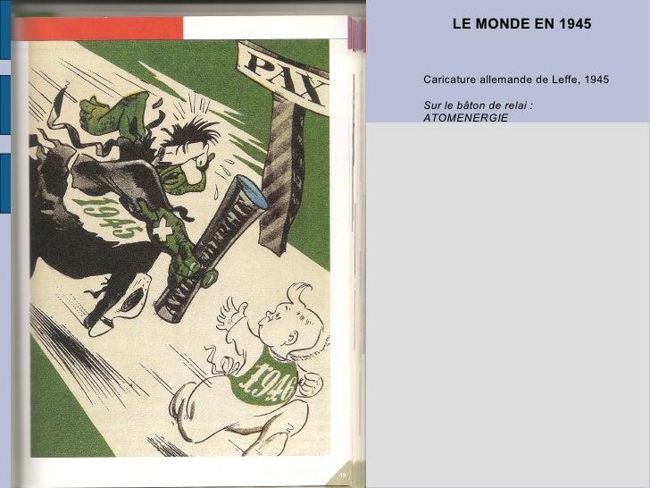 LE MONDE EN 1945 Caricature allemande de Leffe, 1945 Sur le bâton de relai : ATOMENERGIE