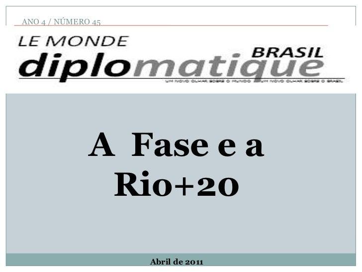 ANO 4 / NÚMERO 45<br />A  Fase e a Rio+20<br />Abril de 2011<br />