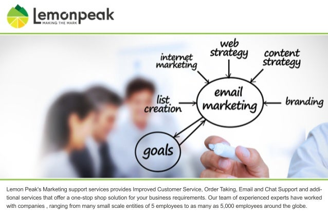 Lemon Peak's Marketing support services provides Improved Customer Service, Order Taking, Email and Chat Support and addi-...