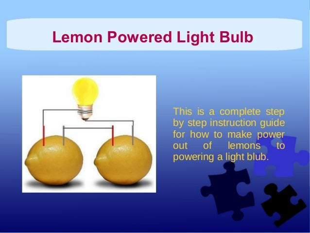 Lemon Powered Light Bulb This Is A Complete Step By Instruction Guide For How To