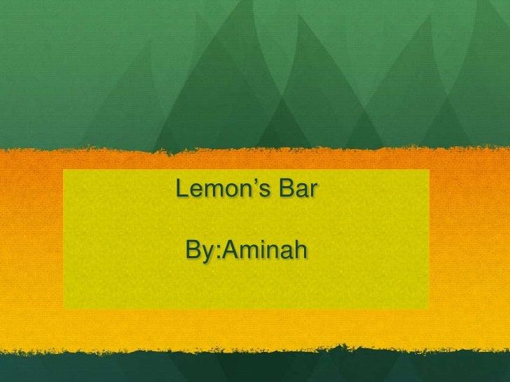 Lemon's Bar  By:Aminah