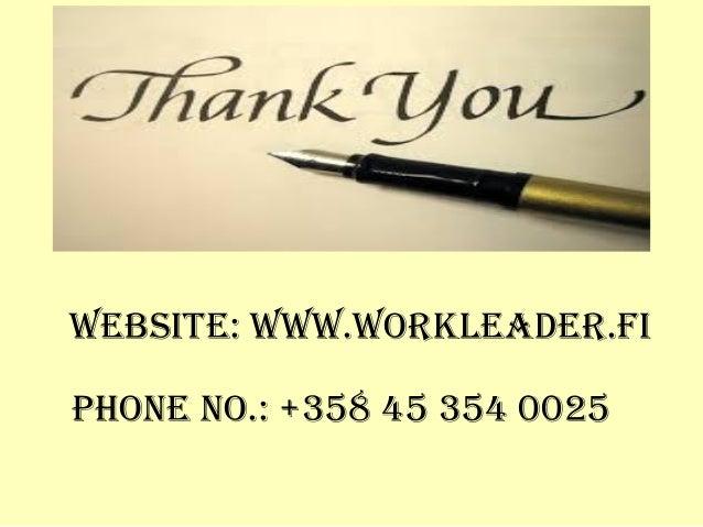 Website: WWW.Workleader.fi Phone no.: +358 45 354 0025