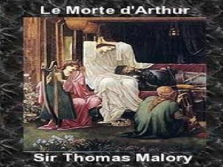 SIR THOMAS MALORY   LE MORTE D'ARTHUR*INTRODUCTION*SIR THOMAS MALORYBIOGRAPHY*BRIEF SUMMARY OF THETEXT*THEMES*CRITICAL OVE...