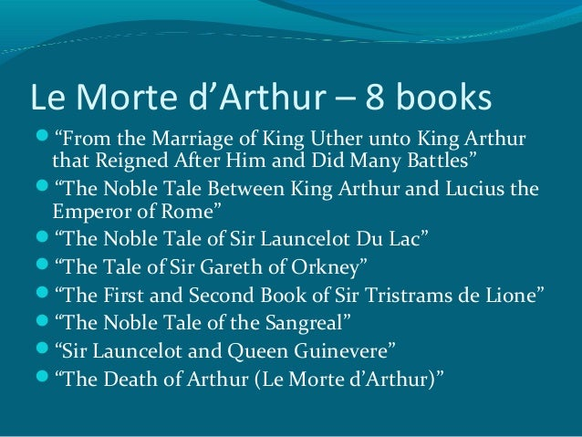 morte d arthur Le morte d'arthur is a reworking of existing tales by sir thomas malory about the  legendary king arthur, guinevere, lancelot, merlin, and the knights of the.