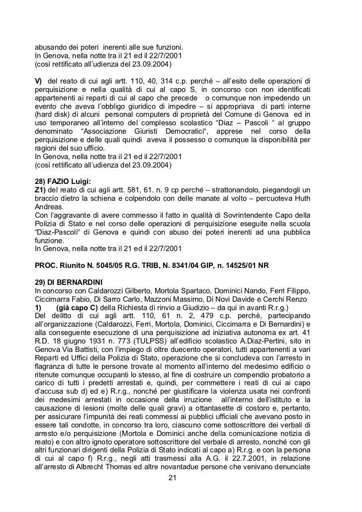 abusando dei poteri inerenti alle sue funzioni.In Genova, nella notte tra il 21 ed il 22/7/2001(così rettificato all'udien...