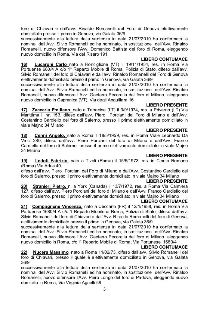 foro di Chiavari e dall'avv. Rinaldo Romanelli del Foro di Genova elettivamentedomiciliato presso il primo in Genova, via ...