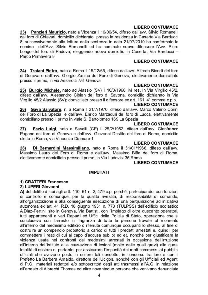 LIBERO CONTUMACE23) Panzieri Maurizio, nato a Vicenza il 16/06/54, difeso dall'avv. Silvio Romanellidel foro di Chiavari, ...