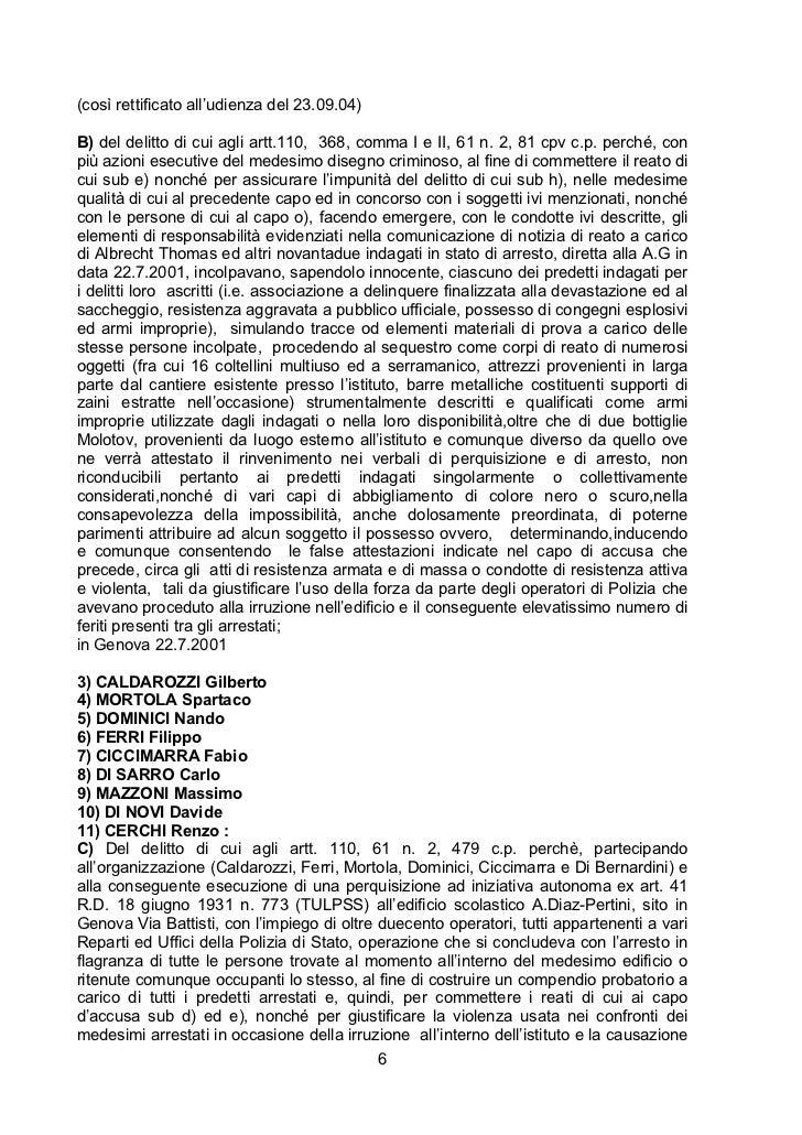 (così rettificato all'udienza del 23.09.04)B) del delitto di cui agli artt.110, 368, comma I e II, 61 n. 2, 81 cpv c.p. pe...