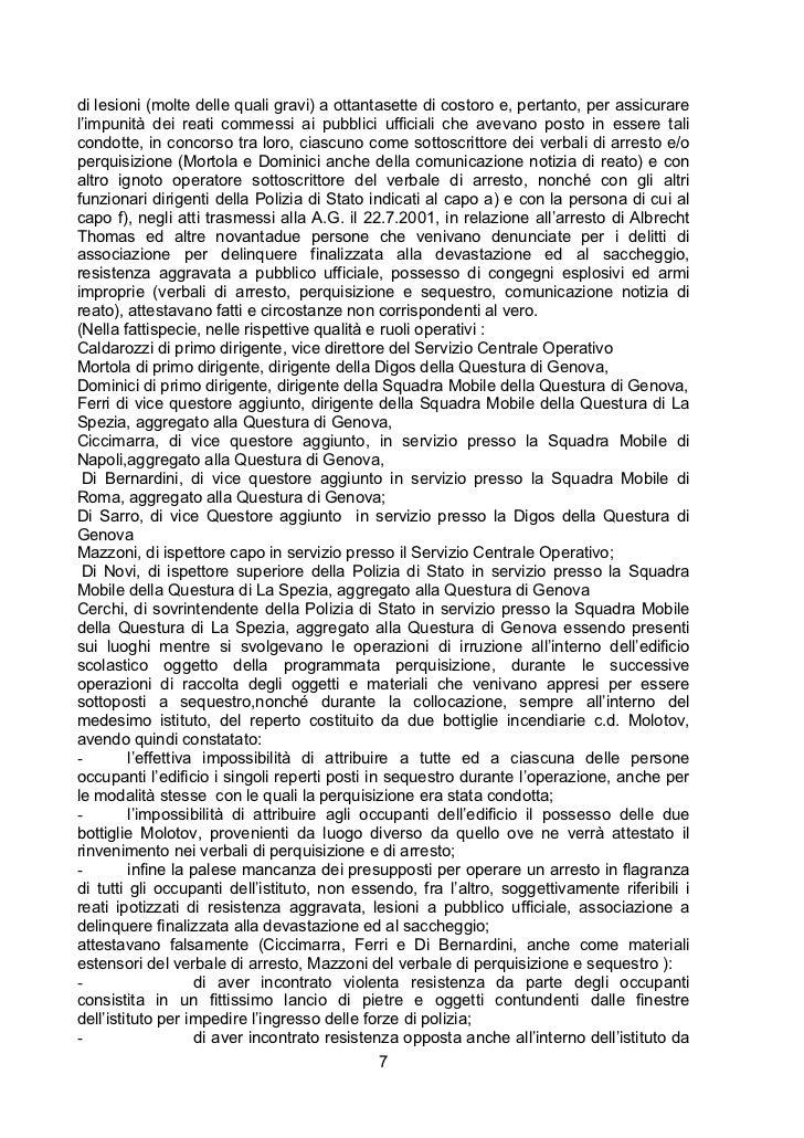 di lesioni (molte delle quali gravi) a ottantasette di costoro e, pertanto, per assicurarel'impunità dei reati commessi ai...