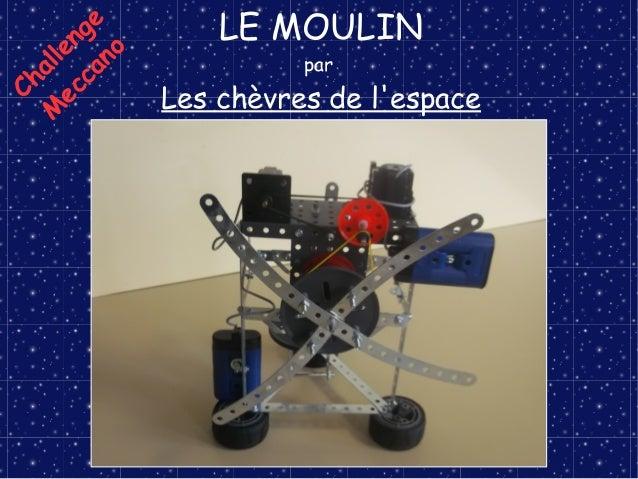LE MOULIN par Les chèvres de l'espace Challenge M eccano