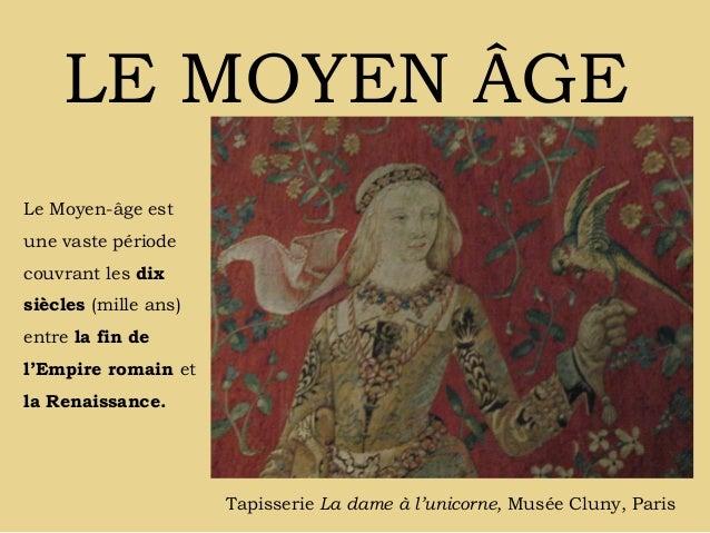LE MOYEN ÂGELe Moyen-âge estune vaste périodecouvrant les dixsiècles (mille ans)entre la fin del'Empire romain etla Renais...