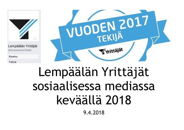 Lempäälän Yrittäjät sosiaalisessa mediassa keväällä 2018 9.4.2018