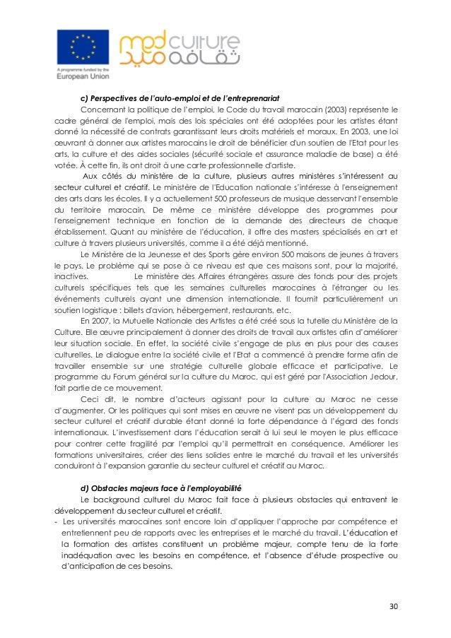30 c) Perspectives de l'auto-emploi et de l'entreprenariat Concernant la politique de l'emploi, le Code du travail maroca...