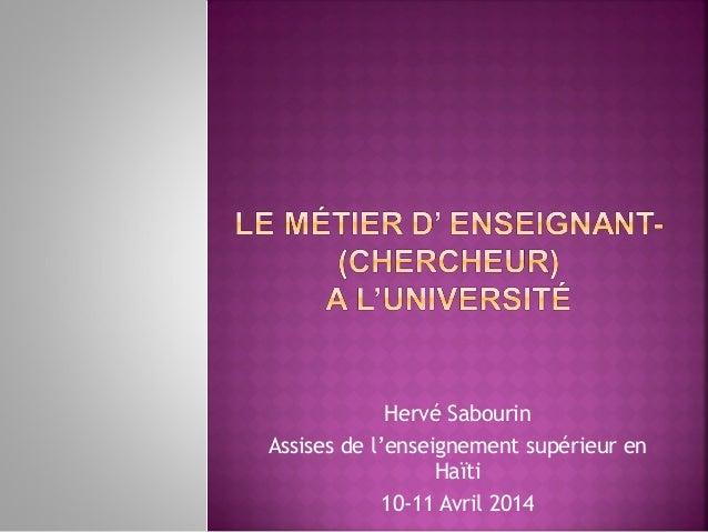 Hervé Sabourin Assises de l'enseignement supérieur en Haïti 10-11 Avril 2014
