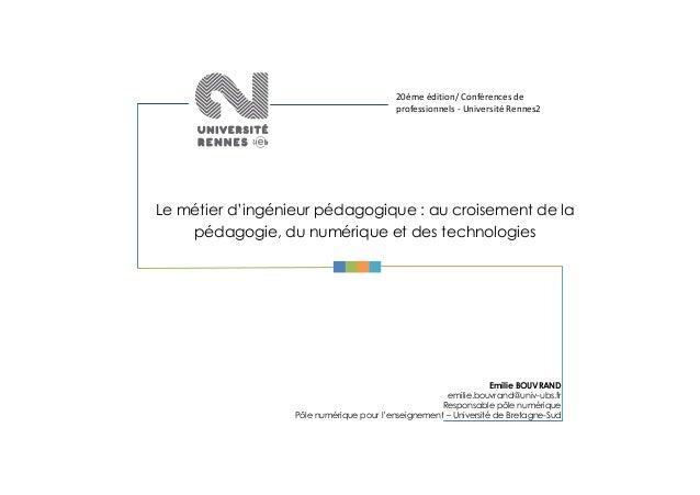 20ème édition/ Conférences de professionnels - Université Rennes2  Le métier d'ingénieur pédagogique : au croisement de la...