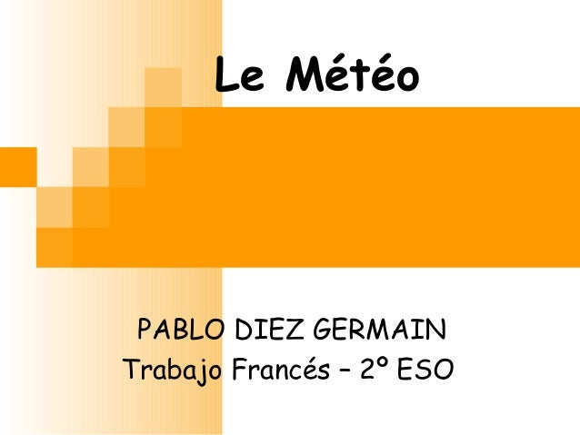 Le Météo PABLO DIEZ GERMAIN Trabajo Francés – 2º ESO