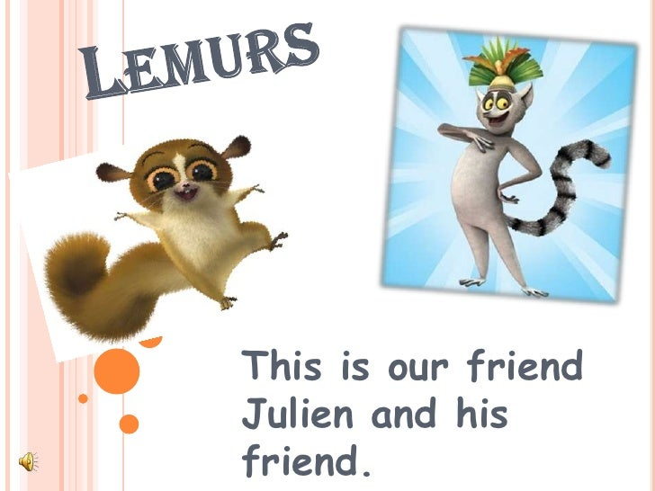 This is our friendJulien and hisfriend.