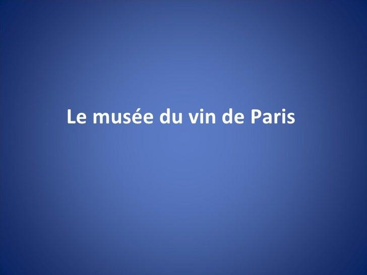Le musée du vin de Paris