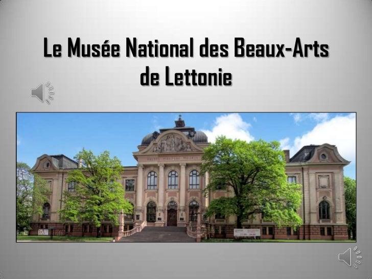 Le Musée National des Beaux-Arts          de Lettonie