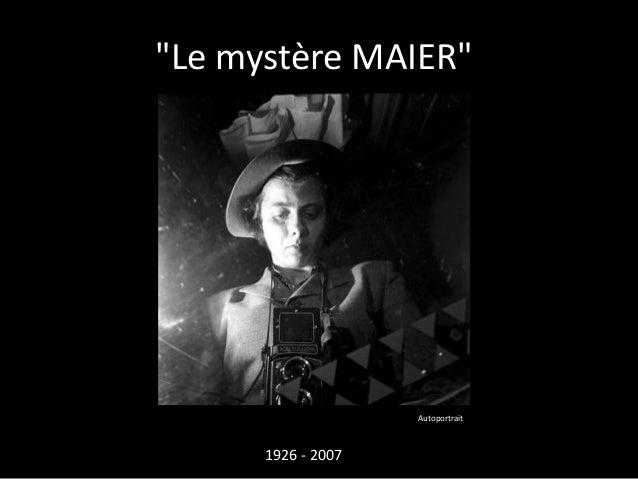 """""""Le mystère MAIER""""                    Autoportrait      1926 - 2007"""