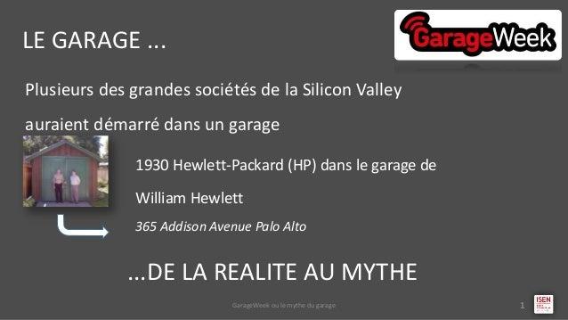Plusieurs des grandes sociétés de la Silicon Valley auraient démarré dans un garage LE GARAGE ... GarageWeek ou le mythe d...