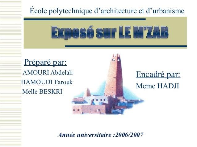 Préparé par:AMOURI AbdelaliHAMOUDI FaroukMelle BESKRIÉcole polytechnique d'architecture et d'urbanismeAnnée universitaire ...
