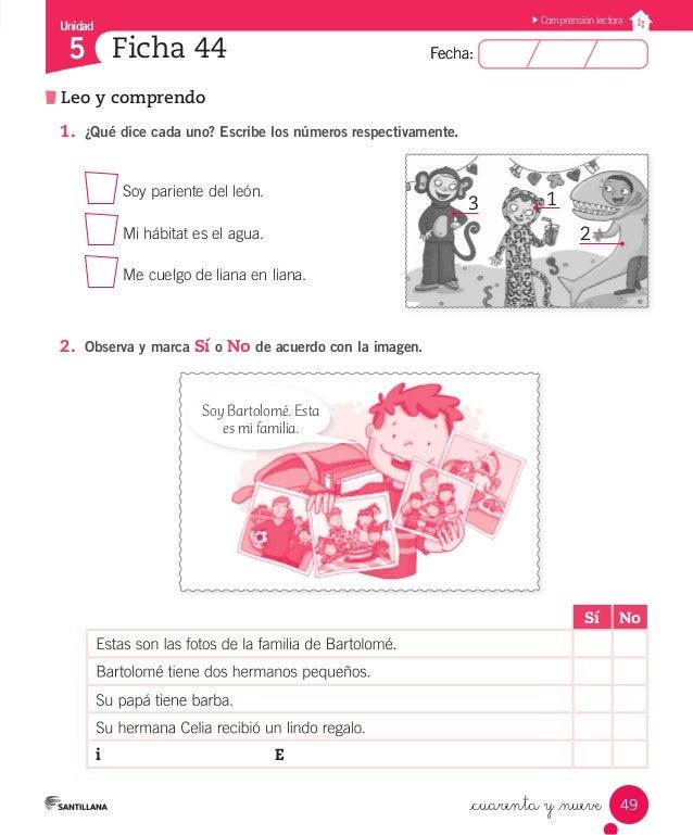 Fecha:5 Fecha: Unidad 5 49 Comprensión lectora Leo y comprendo Ficha 44 _cuarenta y _nueve 1. ¿Qué dice cada uno? Escribe...