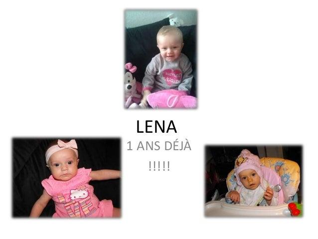 LENA 1 ANS DÉJÀ !!!!!