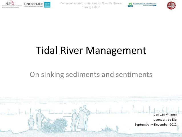 Communities and Institutions for Flood Resilience                       Turning Tides? Tidal River ManagementOn sinking se...