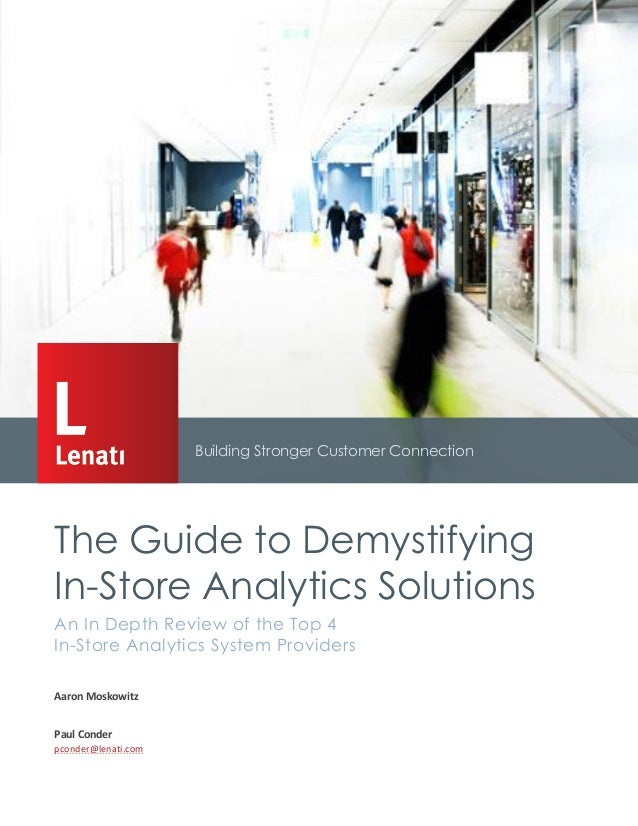 Building Stronger Customer Connection  The Guide to Demystifying In-Store Analytics Solutions An In Depth Review of the To...