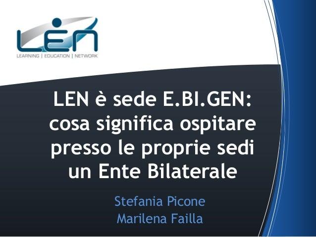 LEN è sede E.BI.GEN: cosa significa ospitare presso le proprie sedi un Ente Bilaterale Stefania Picone Marilena Failla