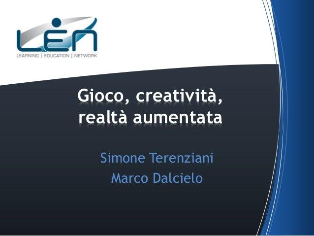 Simone Terenziani Marco Dalcielo Gioco, creatività, realtà aumentata