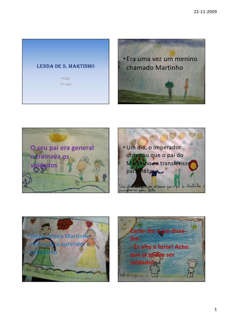 22-11-2009                               • Era uma vez um menino    LENDA DE S. MARTINHO     chamado Martinho             ...