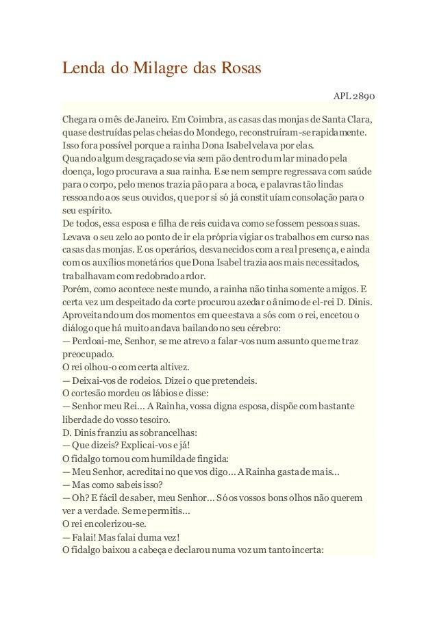 Lenda do Milagre das Rosas APL 2890 Chegara o mês de Janeiro. Em Coimbra, as casas das monjas de Santa Clara, quase destru...