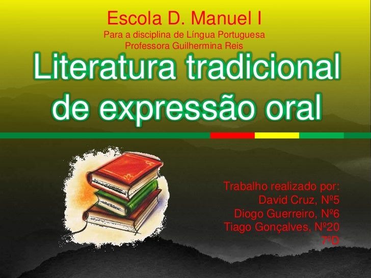 Escola D. Manuel I     Para a disciplina de Língua Portuguesa          Professora Guilhermina ReisLiteratura tradicional d...