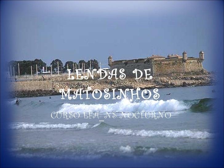 LENDAS DE MATOSINHOS CURSO EFA_NS NOCTURNO