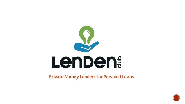 Money Personal Loans : Lending money private lenders for personal loans