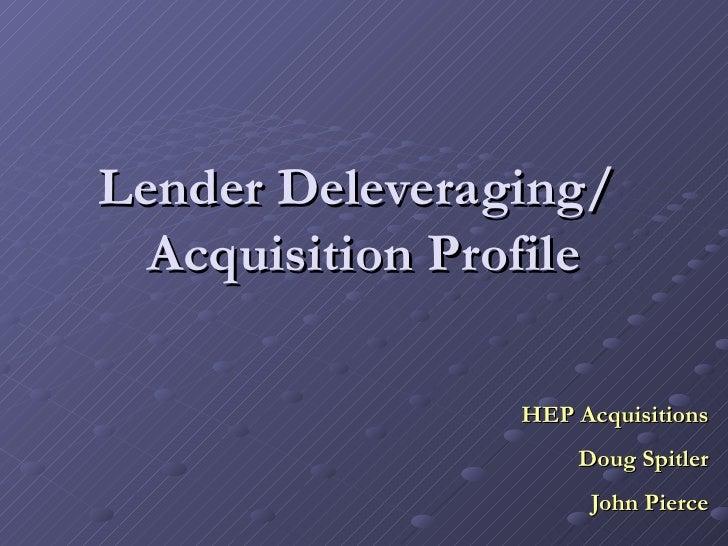Lender Deleveraging/  Acquisition Profile HEP Acquisitions Doug Spitler John Pierce