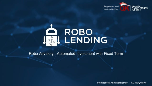 Robo Advisory - Automated Investment with Fixed Term Registered and supervised by: