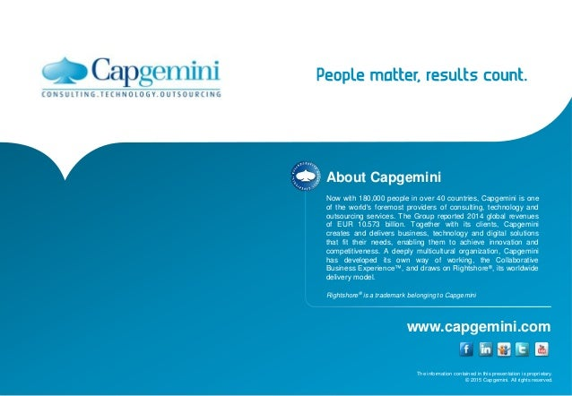About Capgemini Now with 180,000 people in over 40 countries, Capgemini is one of the world's foremost providers of consul...