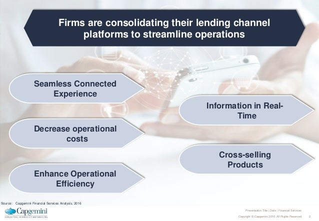 2Copyright © Capgemini 2016. All Rights Reserved Presentation Title | Date | Financial Services Firms are consolidating th...