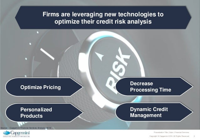 3Copyright © Capgemini 2016. All Rights Reserved Presentation Title | Date | Financial Services Firms are leveraging new t...