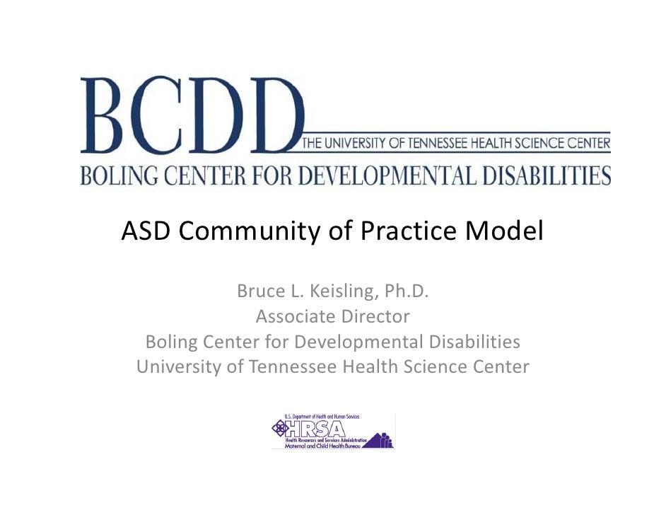 ASDCommunityofPracticeModel              BruceL.Keisling,Ph.D.                 AssociateDirector   BolingCenterf...