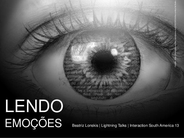 Crédito: http://malignacura.files.wordpress.com/2013/03/olhos-embac3a7ados.  LENDO EMOÇÕES  Beatriz Lonskis | Lightning Ta...