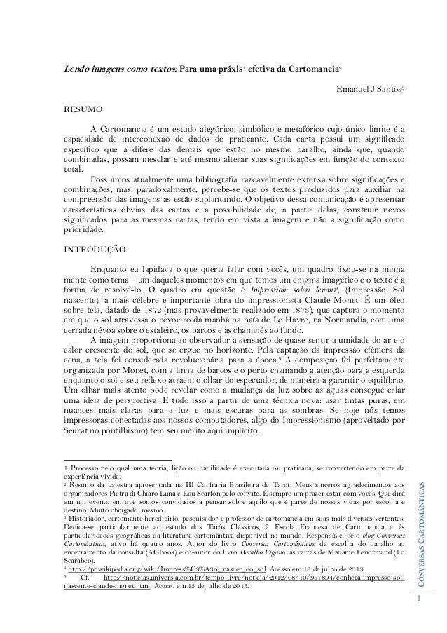 CONVERSASCARTOMÂNTICAS 1 Lendo imagens como textos: Para uma práxis1 efetiva da Cartomancia2 Emanuel J Santos3 RESUMO A Ca...