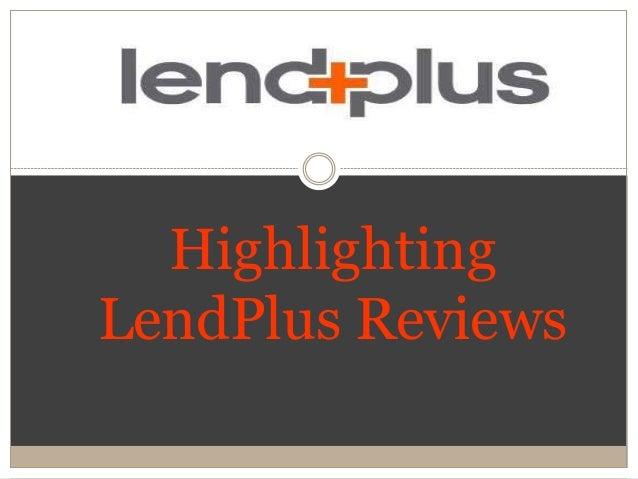 Highlighting LendPlus Reviews