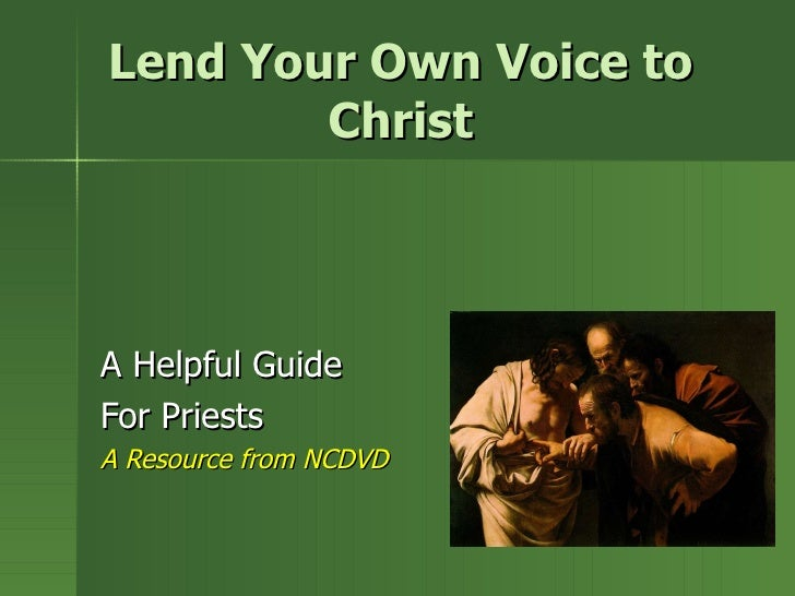 Lend Your Own Voice to Christ A Helpful Guide  For Priests A Resource from NCDVD